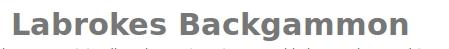 www.labrokes.org/Backgammon